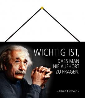 Blechschild Spruch Einstein Wichtig ist, dass man nie aufhört Deko 20x30 Kordel