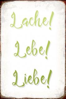 Blechschild Spruch Lache! Lebe! Liebe! Metallschild Wanddeko 20x30 cm tin sign