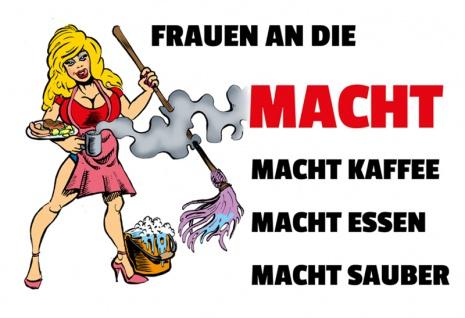 """"""" Frauen An Die Macht, Macht Kaffee, Macht Essen, Macht Sauber"""" - lustig, spruchschild, blechschild, comic, dekoschild, metallschild"""