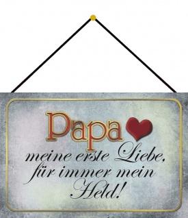 Blechschild Papa meine erste Liebe mein Held Metallschild Deko 20x30 mit Kordel