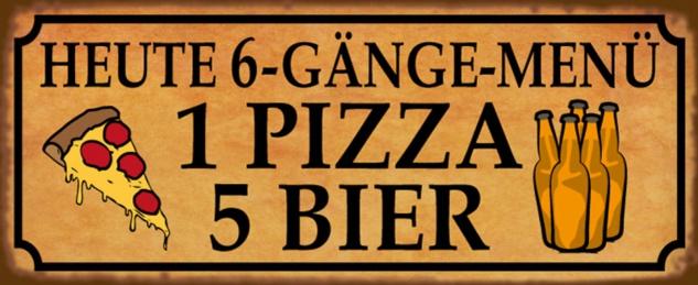 Blechschild Spruch Heute 6-Gänge Menü 1 Pizza 5 Bier lustiges Metallschild 27x10 cm Wanddeko tin sign