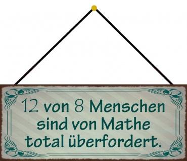 Schatzmix Blechschild 12 von 8 Menschen sind von Mathe überfordert Deko 27x10 cm m. Kordel
