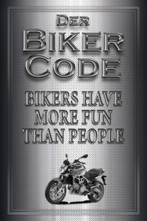 Biker Code: Bikers have more fun than people Blechschild 20x30 cm