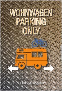 Wohnwagen Parking only Blechschild 20x30