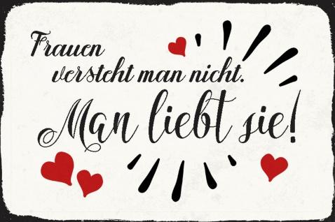 Blechschild Spruch Frauen versteht man nicht Metallschild Wanddeko 20x30 cm tin sign