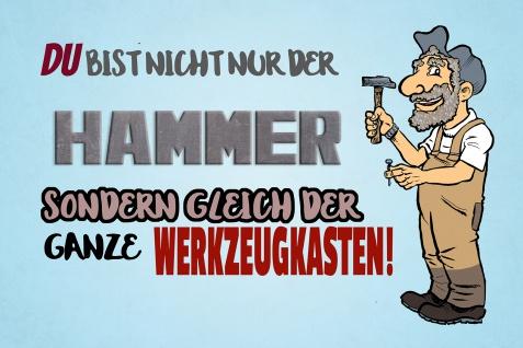Blechschild Spruch Du bist nicht nur der Hammer Metallschild Wanddeko 20x30 cm tin sign