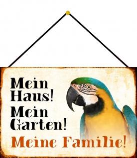 Blechschild Papagei Mein Haus! Mein Garten! Metallschild Deko 20x30 m. Kordel