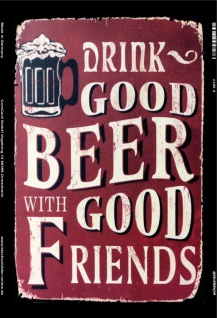Drink good Beer with good friends bier reklame blechschild
