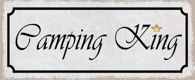 Blechschild Spruch Camping - King Metallschild 27x10 Deko tin sign