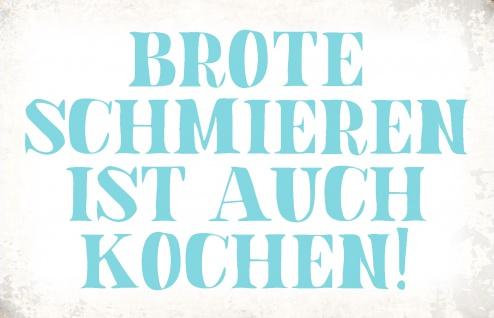 Blechschild Spruch Brote schmieren Metallschild Wanddeko 20x30 cm tin sign