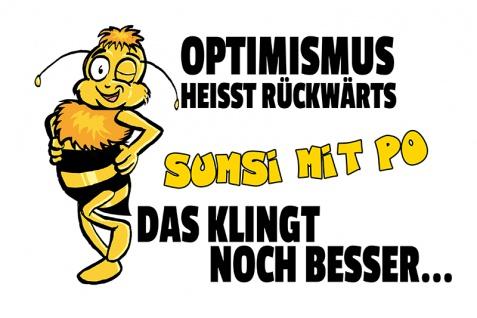 Optimismus heisst rückwärts Sumsi Mit Po.... lustig blechschild comic biene