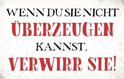 Blechschild Spruch Verwirr Sie! Metallschild Wanddeko 20x30 cm tin sign