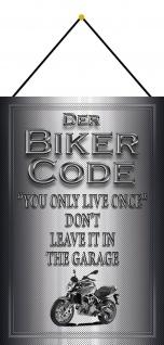 Blechschild Motorrad Biker Code life without Metallschild Deko 20x30 mit Kordel