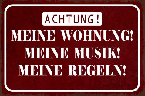 Blechschild Achtung! Meine Wohnung, meine Musik? Metallschild Wanddeko 20x30cm tin sign