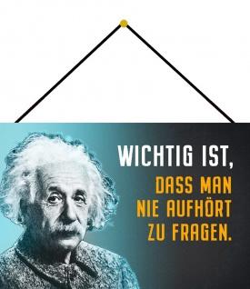 Blechschild Spruch Wichtig dass man nie A.Einstein Metallschild 20x30 m. Kordel