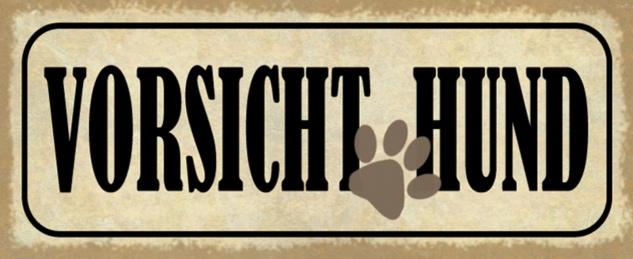 Blechschild Spruch Hund Vorsicht Haustier Metallschild 27x10 cm Wanddeko tin sign