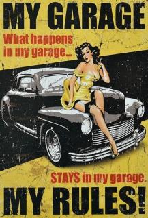 Pin up: My Garage My Rules! Blechschild 20x30 cm