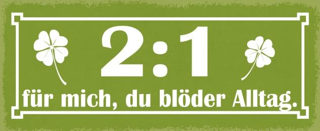 Blechschild Spruch 2:1 für mich Metallschild Wanddeko 27x10 cm tin sign