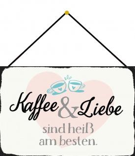 Blechschild Spruch Kaffee Liebe sind Heiß besten Metallschild 20x30 cm m.Kordel
