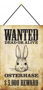 Blechschild Wanted dead or Alive Osterhase Metallschild Deko 20x30 m. Kordel