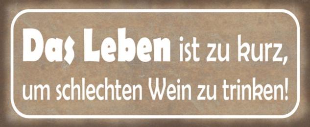 Blechschild Spruch Wein Leben zu kurz Metallschild 27x10 cm Wanddeko tin sign