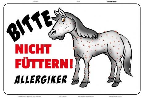 Blechschild Bitte nicht füttern! Allergiker (Pferd) Metallschild 20x30 tin sign