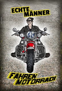 echte männer fahren motorrad biker motorbike motorcycle blechschild lustig comic spruchschild