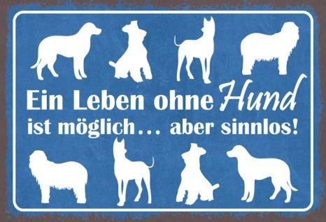 Blechschild Spruch Leben ohne Hund sinnlos Metallschild 20x30 Deko tin sign