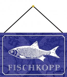 Blechschild Spruch Fischkopp Fisch Angeln See Metallschild Deko 20x30 m. Kordel