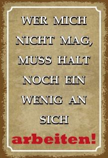 Blechschild Spruch Wer mich nicht mag... Metallschild 20x30 Deko tin sign