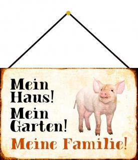 Blechschild Schwein Mein Haus! Mein Garten! Metallschild Deko 20x30 m. Kordel