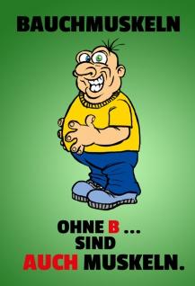 """"""" Bauchmuskeln Ohne B Sind Auch Muskeln"""" - lustig, spruchschild, comic, dekoschild, blechschild, metallschild"""