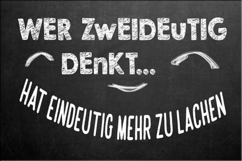 Blechschild Spruch Wer Zweideutig denkt? Hat eindeutig mehr zu lachen. Metallschild Wanddeko 20x30 cm tin sign