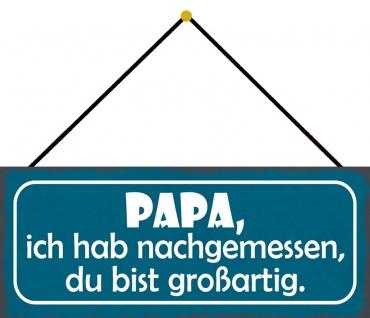 Schatzmix Blechschild Spruch PAPA, ich hab nachgemessen Metallschild 27x10 Deko mit Kordel