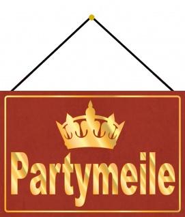 Blechschild Spruch Party Partymeile Schild Metallschild Deko 20x30 mit Kordel