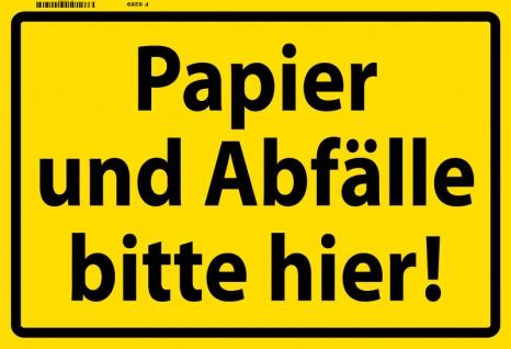 Papier und Abfälle bitte hier! Warnschild blechschild