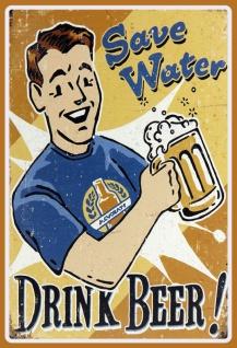 Save Water Drink Beer! Öko spruch lustig bier alkohol blechschild