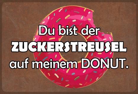 Blechschild Du bist Zuckerstreusel auf meinem Donut Metallschild 20x30 Deko