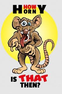 """"""" How Horny is that then?"""" spruchschild, lustig, blechschild, comic, ratte, denglisch, englisch"""