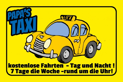 Blechschild Spruch Papas Taxi Metallschild Wanddeko 20x30 cm tin sign