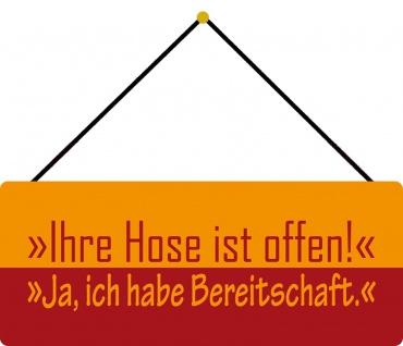 Schatzmix Blechschild Spruch Ihre Hose ist offen Metallschild 20x30 cm Wanddeko mit Kordel