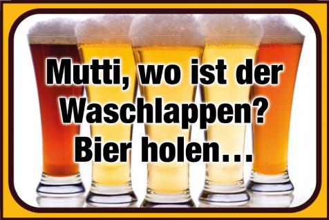 """"""" Mutti, wo ist der Waschlappen? Bier holen?"""" - lustig spruchschild, blechschild, mama, papa, kneipe, partyraum"""