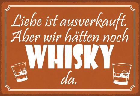 Blechschild Spruch ...Whisky ist noch da Metallschild Wanddeko 20x30 cm tin sign