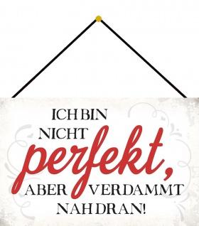 Blechschild Spruch Ich bin nicht perfekt Metallschild Wanddeko 20x30 m. Kordel