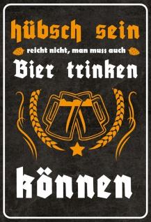 Blechschild Spruch Man muss Bier trinken können Metallschild 20x30 Deko