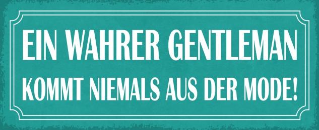 Blechschild Spruch Ein wahrer Gentleman kommt Metallschild 27x10 Deko tin sign