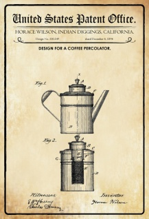 US Patent Office - Design for a Coffee Percolator - Entwurf für ein Kaffeemachine - Wilson, California, 1894 - Design No 530.149 - Blechschild