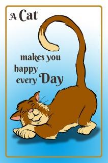 """ A cat makes you happy every day"" blechschild, lustig, comic, metallschild"