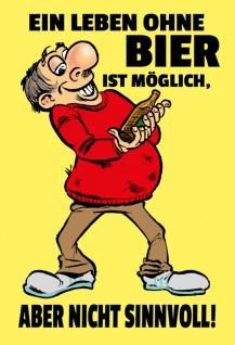 """"""" Ein Leben Ohne Bier ist Möglich, Aber Nicht Sinnvoll"""" - blechschild, lustig, spruchschild, comic, metallschild, dekoschild"""