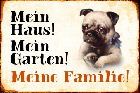 Blechschild Hund Mein Haus! Mein Garten! Mops Metallschild Wanddeko 20x30 cm tin sign